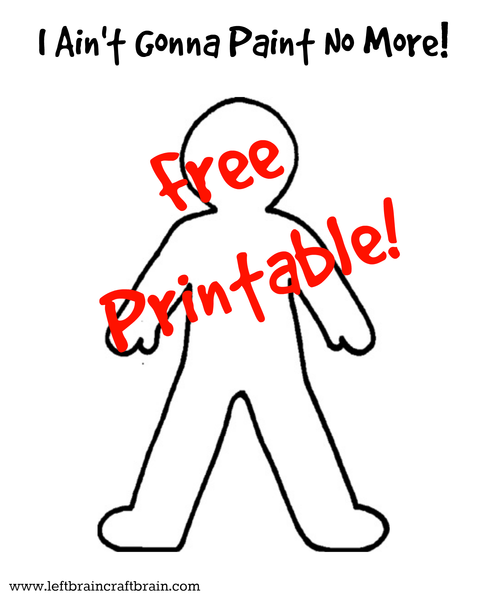I Ain't Gonna Paint No More Free Printable