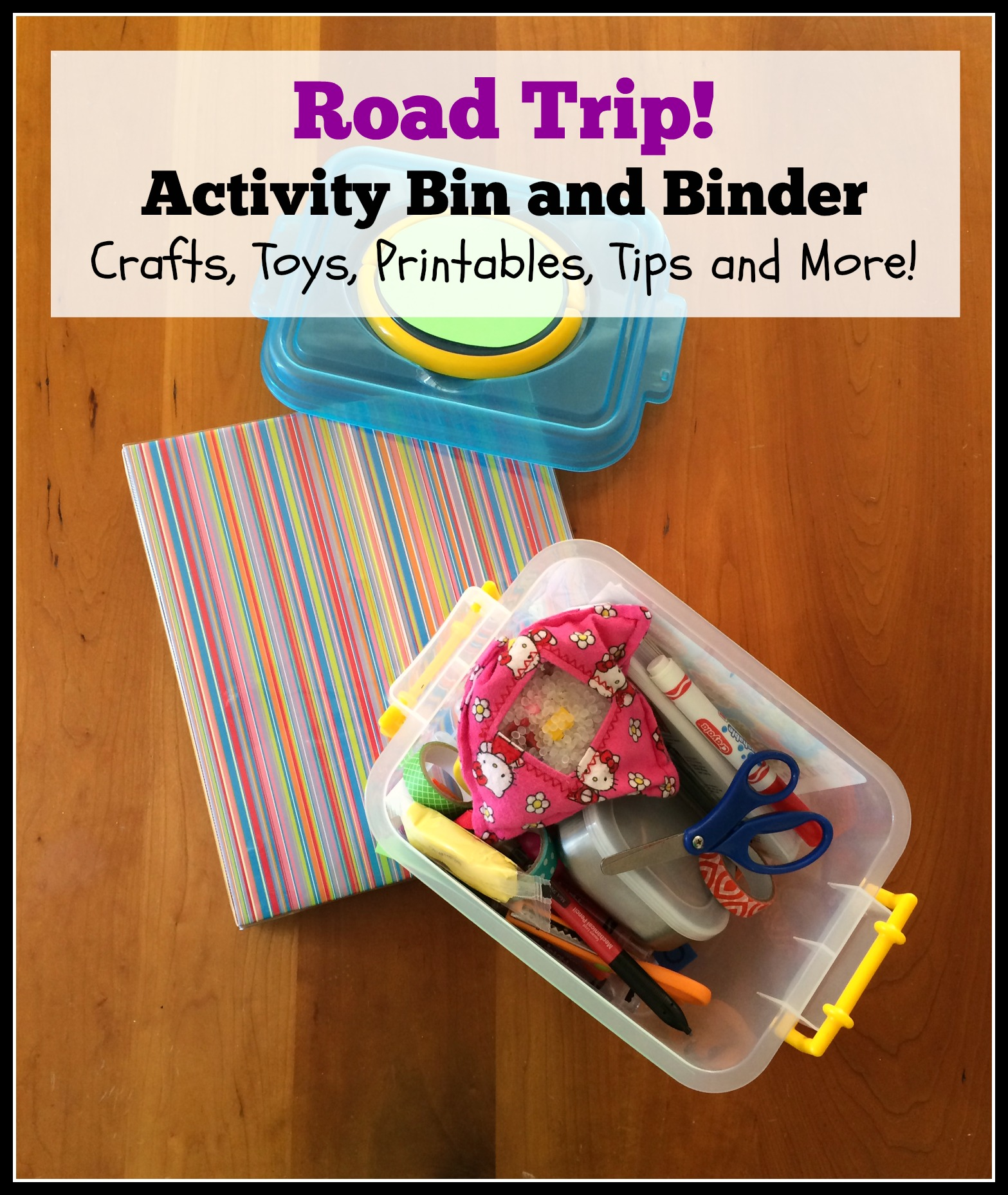 Road Trip Activity Bin and Binder crafts toys printables tips left brain craft brain
