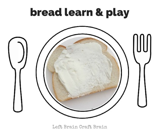 Bread Learn and Play Left Brain Craft Brain