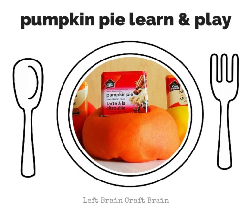 Pumpkin Pie Learn and Play Left Brain Craft Brain