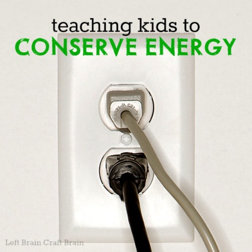 Teaching Kids to Conserve Energy Left Brain Craft Brain FB