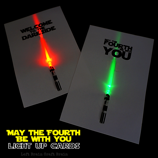 May the Fourth Be With You Light Up Cards Left Brain Craft Brain FB2