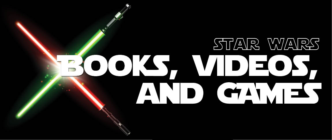 Star Wars Books Videos and Games